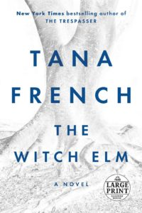 The Witch Elm, by Tana French